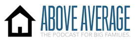 Above Average: The podcast for big families.